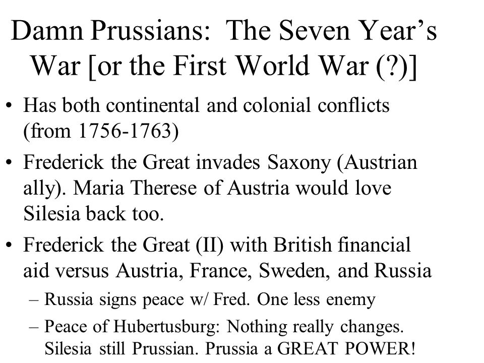 Damn Prussians: The Seven Year's War [or the First World War ( )]